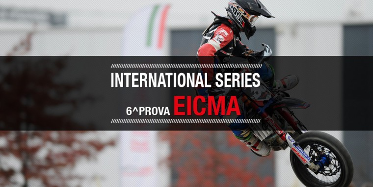 International Series – 6^ prova Eicma